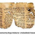 Manuscrisele de la Marea Moarta – Qumran (7) Cartea lui Habacuc